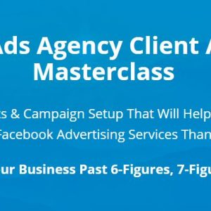 Facebook Ad Agency Clients Masterclass