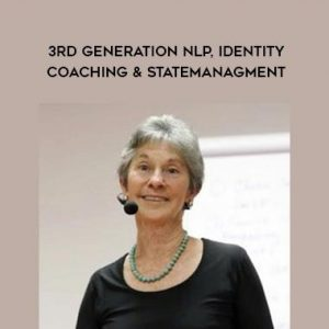 Judith DeLozier – 3rd Generation NLP, Identity Coaching and State Management